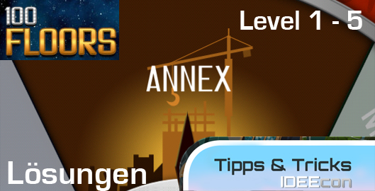 100 Floors Annex Level 1 2 3 4 5 Losungen Losungen Tipps