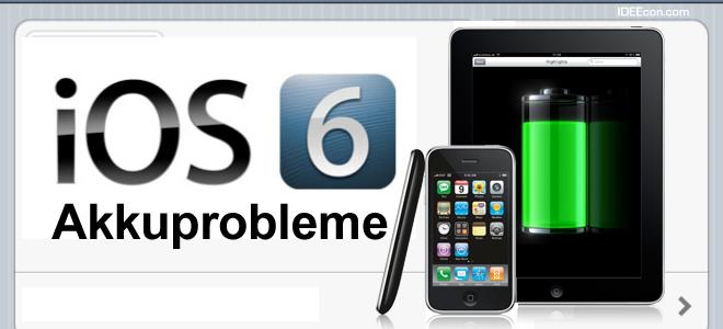 Akku Probleme nach Update auf iOS 6 bei Apple iPhone, iPad & iPod