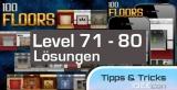 100 Floors Level 71, 72, 73, 74, 75, 76, 77, 78, 79, 80 Lösungen