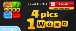 4 Pics 1 Word Lösung Level 6, 7, 8, 9, 10 Classic von Itch Mania – Android und iOS (iPhone)