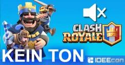 Clash Royale Ton verschwindet oder stimmt nicht