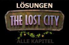 The Lost City LÖSUNG aller Kapitel – walkthrough deutsch