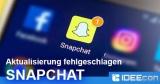 """Snapchat: """"Aktualisierung fehlgeschlagen"""" – was tun?"""