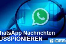 Fremde WhatsApp Nachrichten mitlesen – so geht´s
