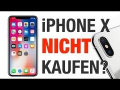 iPhone X: 10 Gründe es nicht zu kaufen