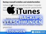 Backups nach iTunes Update verschwunden – was tun?
