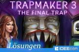 Trapmaker 3 Lösungen zu – The Final Trap