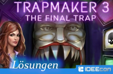 Trapmaker 3 Lösungen zu – The Final Trap